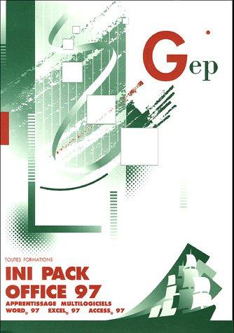 Ini Pack Office 97 : Enoncé par Ginette Kirchmeyer, Martine Lietta, Anna Maglione, Michèle Sanchez
