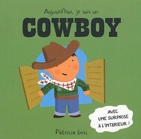Aujourd'hui, je suis un cowboy