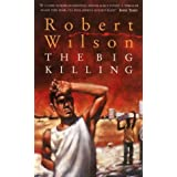 The Big Killing by Robert Wilson (2002-07-01)