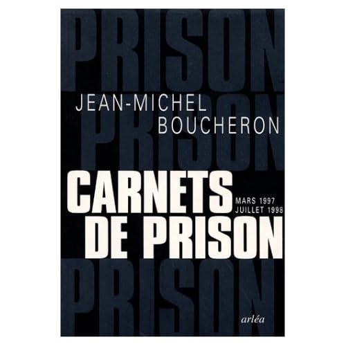 Carnets de prison, mars 1997-juillet 1998
