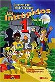 Los intrepidos, espagnol CM1/CM2, niveau 1 : manuel
