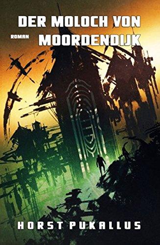 Der Moloch von Mordendijk (German Edition)