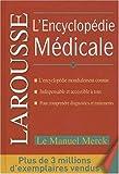 L'Encyclopédie Medicale Larousse Merck...