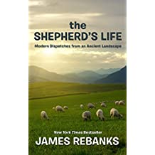 The Shepherd's Life: Modern Dispatches from an Ancient Landscape (Thorndike Press Large Print Popular & Narrative Nonfiction)