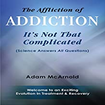 The Affliction of Addiction: It's Not That Complicated