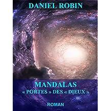 """MANDALAS """" PORTES """" DES """" DIEUX """": Une expérience au-delà de l'espace, du temps et de la conscience humaine."""