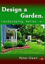 Design a Garden. Landscaping Series No. 1 (English Edition)