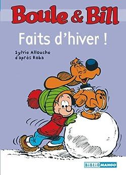 Boule et Bill - Faits d'hiver par [D'Après Roba, Sylvie Allouche]