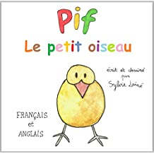 Pif, le petit oiseau: French and English, français et anglais (bilingue) (French Edition)