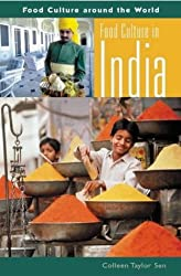 Food Culture in India (Food Culture Around the World) by Colleen Taylor Sen (2004-07-01)