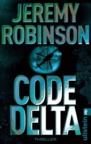 Code Delta: Thriller (Ein Delta-Team-Thriller 3)