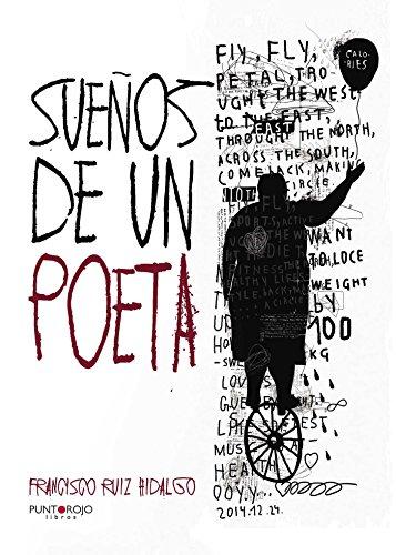 Sueños de un Poeta por Francisco Ruiz Hidalgo