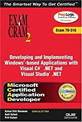 MCAD Developing and Implementing Windows-Based Applications with Microsoft Visual C# .NET and Microsoft Visual Studio .NET Exam Cram 2 (Exam Cram 70-316)