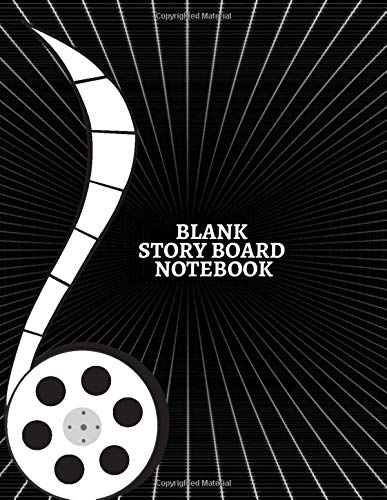 Blank Story Board Notebook: Clapperboard and Frame Sketchbook Log Book Guide Template Panel Pages Book and 4 Frames Per Page For Movie Making Gift For ... Pages (Film Writing & Sketching Log, Band 12)
