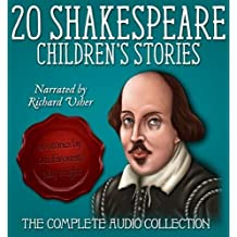 Twenty Shakespeare Children's Stories - The Complete Audio Collection (20 Shakespeare Children's Stories)
