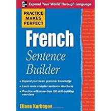 Practice Makes Perfect French Sentence Builder (Practice Makes Perfect Series) by Eliane Kurbegov (2009-08-01)