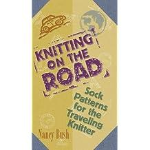 Knitting on the Road by Nancy Bush (2001-06-01)