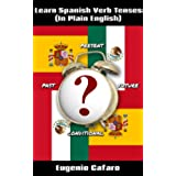 Learn Spanish Verb Tenses (With Flash Cards) (Learn Spanish in Plain English Book 1) (English Edition)