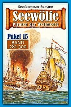 Seewölfe Paket 15: Seewölfe - Piraten der Weltmeere, Band 281 bis 300