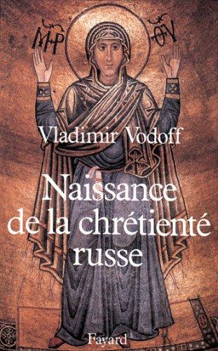 Naissance de la chrétienté russe (Nouvelles Etudes Historiques)