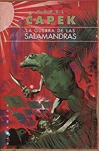 La guerra de las salamandras par Karel Capek