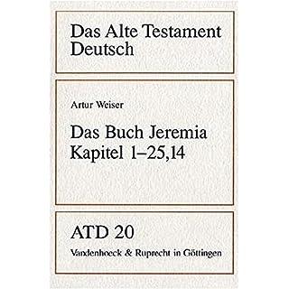Das Alte Testament Deutsch (ATD), Tlbd.20, Das Buch Jeremia (Das Alte Testament Deutsch / Neues Göttinger Bibelwerk, Band 20)