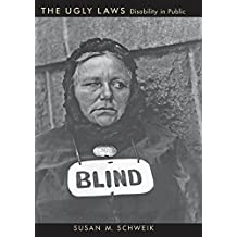 The Ugly Laws: Disability in Public (The History of Disability) (English Edition)