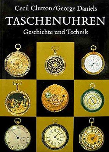 Taschenuhren. Geschichte und Technik