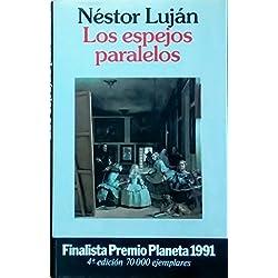 Los espejos paralelos (Autores Españoles e Iberoamericanos) Finalista Premio Planeta 1991