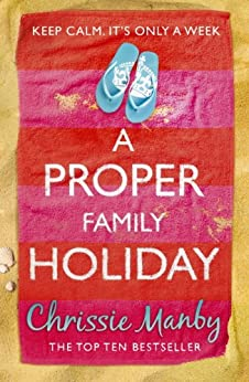 A Proper Family Holiday by [Manby, Chrissie]