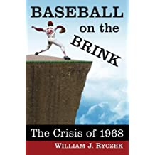 Baseball on the Brink: The Crisis of 1968