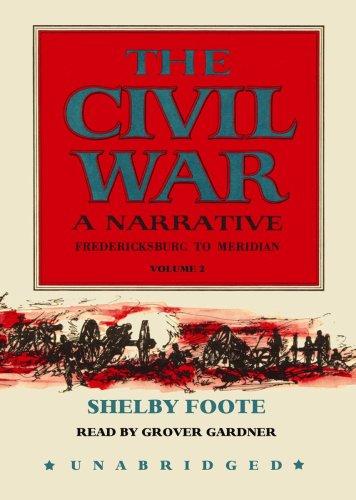 Fredericksburg to Meridian, Part 1: 2 (Civil War: A Narrative)