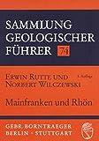 Sammlung geologischer Führer, Bd.74, Mainfranken und Rhön - Erwin Rutte