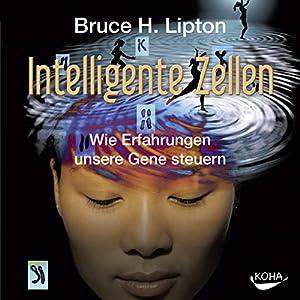 Bruce lipton intelligente zellen