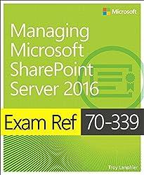 Exam Ref 70-339 Managing Microsoft SharePoint Server 2016 by Troy Lanphier (2016-10-07)