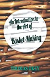 An Introduction To The Art Of Basket-Making