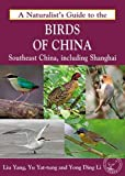 A Naturalist's Guide to the Birds of China: Southeast China, Including Shanghai (Naturalists Guides)