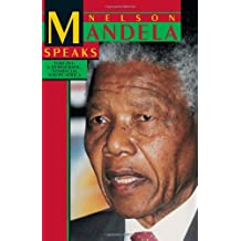 Nelson Mandela Speaks: Forging a Democratic Non Racial South Africa