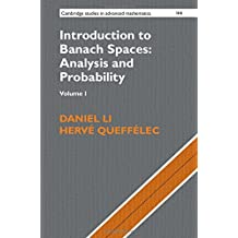 Introduction to Banach Spaces: Analysis and Probability: Volume 1 (Cambridge Studies in Advanced Mathematics, Band 166)