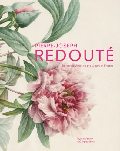 Pierre-Joseph Redout??: Botanical Artist to the Court of France by Pieter Baas (2013-09-30)