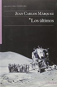 LOS ULTIMOS par  JUAN CARLOS MARQUEZ