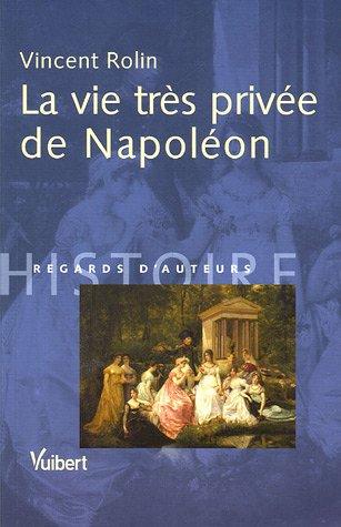 La vie très privée de Napoléon