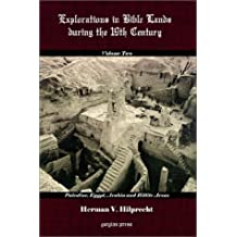 Explorations in Bible Land During the 19th Century (Volume 2: Palestine, Egypt, Arabia, and Hittite Areas)