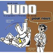 Judo pour nous - Volume 3 : ceinture bleue et ceinture marron