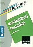 Mathématiques financières : BTS comptabilité et gestion, BTS informatique et gestion, IUT... (Plein Pot)