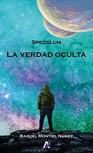 Speculum: La verdad oculta par Raquel Montiel Núñez