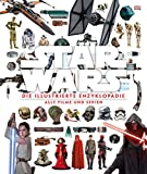 Star Wars - Die illustrierte Enzyklopädie: Alle Filme und Serien