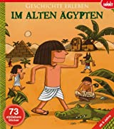 Geschichte Erleben: Im alten Ägypten