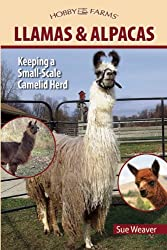 [ [ LLAMAS & ALPACAS: SMALL-SCALE CAMELID HERDING FOR PLEASURE AND PROFIT (HOBBY FARMS) BY(WEAVER, SUE )](AUTHOR)[PAPERBACK]