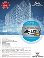 Official Guide to Financial Accounting Using Tally. ERP 9 with GST (Release 6.4)